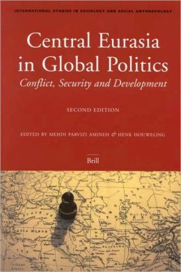 Central Eurasia in Global Politics: Conflict, Security, and Development, Second Edition