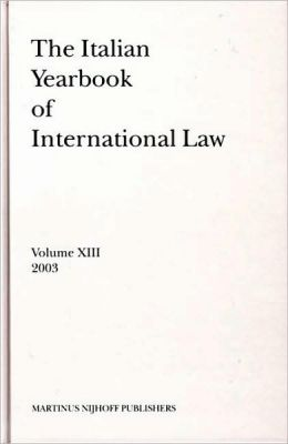 The Italian Yearbook of International Law, Volume 13 (2003)