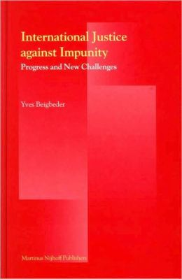 International Justice Against Impunity: Progress and New Challenges