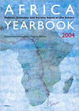 Africa Yearbook 1: Politics, Economy and Society South of the Sahara 2004