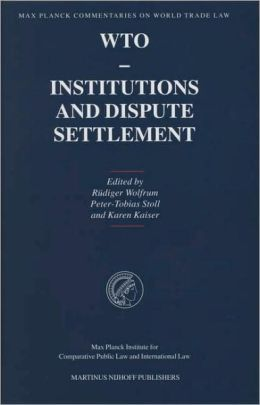 WTO - Institutions and Dispute Settlement