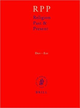 Religion Past and Present, Volume 4 (Dev-Ezr)