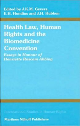 Health Law, Human Rights and the Biomedicine Convention: Essays in Honour of Henriette Roscam Abbing