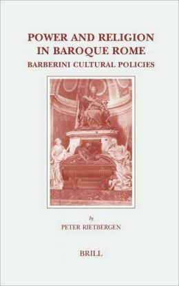 Power and Religion in Baroque Rome: Barberini Cultural Policies