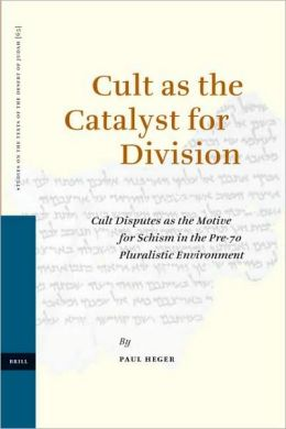 Cult as the Catalyst for Division: Cult Disputes as the Motive for Schism in the Pre-70 Pluralistic Environment