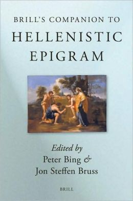 Brill's Companion to Hellenistic Epigram: Down to Philip