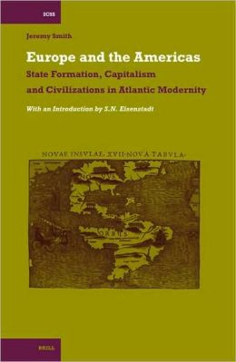 Europe and the Americas: State Formation, Capitalism and Civilizations in Atlantic Modernity