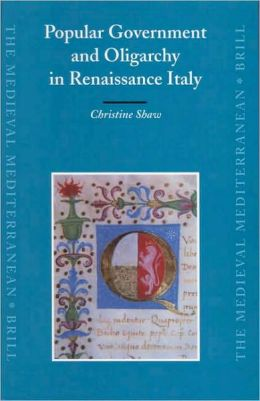 Popular Government and Oligarchy in Renaissance Italy