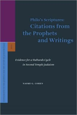 Philo's Scriptures: Citations from the Prophets and Writings: Evidence for a HaftarahCycle in Second Temple Judaism