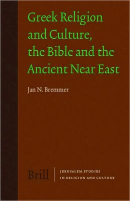 Greek Religion and Culture, the Bible and the Ancient Near East