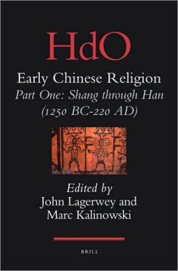Early Chinese Religion: Part One: Shang through Han (1250 BC-220 AD)