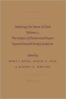 Seeking the Favor of God: Volume 3: The Impact of Penitential Prayer beyond Second Temple Judaism