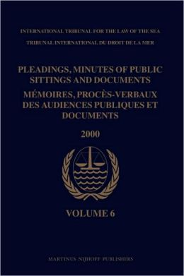 Pleadings, Minutes of Public Sittings and Documents/ Memoires, proces-verbaux des audiences publiques et documents, Volume 6 (2000)