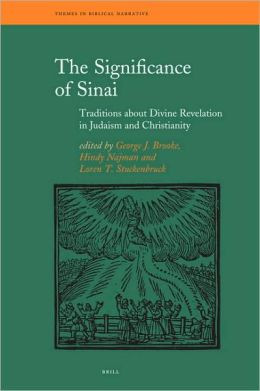 The Significance of Sinai: Traditions about Sinai and Divine Revelation in Judaism and Christianity