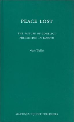 Peace Lost: The Failure of Conflict Prevention in Kosovo