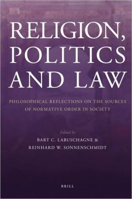 Religion, Politics and Law: Philosophical Reflections on the Sources of Normative Order in Society