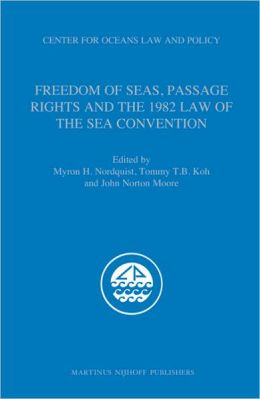 Freedom of Seas, Passage Rights and the 1982 Law of the Sea Convention