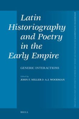 Latin Historiography and Poetry in the Early Empire: Generic Interactions
