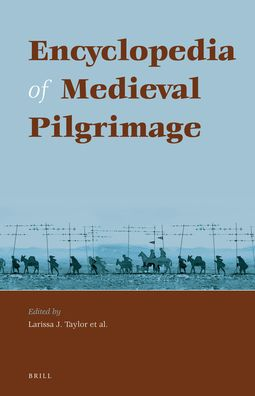 Encyclopedia of Medieval Pilgrimage