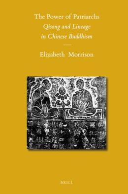 The Power of Patriarchs: Qisong and Lineage in Chinese Buddhism