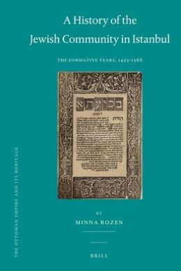 A History of the Jewish Community in Istanbul: The Formative Years, 1453-1566