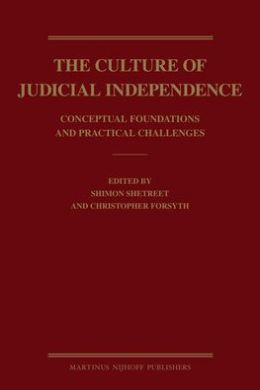 The Culture of Judicial Independence: Conceptual Foundations and Practical Challenges