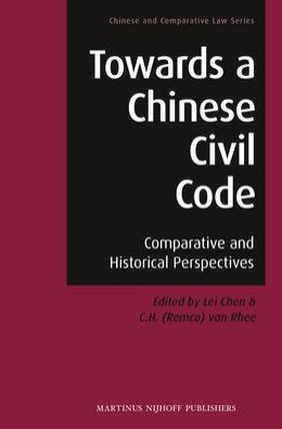 Towards a Chinese Civil Code: Comparative and Historical Perspectives