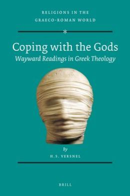 Coping With the Gods: Wayward Readings in Greek Theology