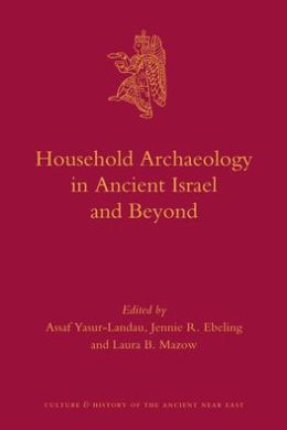 Household Archaeology in Ancient Israel and Beyond