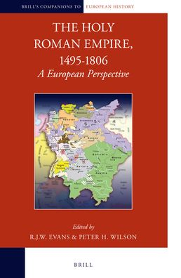 The Holy Roman Empire, 1495-1806: A European Perspective