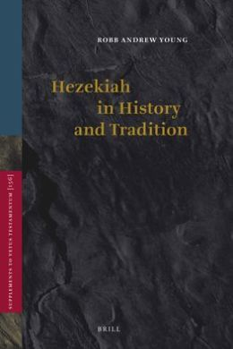 Hezekiah in History and Tradition