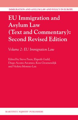 Eu Immigration and Asylum Law (Text and Commentary): Second Revised Edition: Volume 2: Eu Immigration Law
