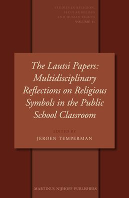 The Lautsi Papers: Multidisciplinary Reflections on Religious Symbols in the Public School Classroom