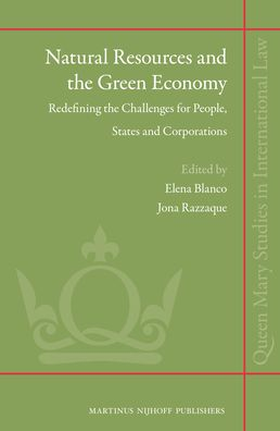 Natural Resources and the Green Economy: Redefining the Challenges for People, States and Corporations