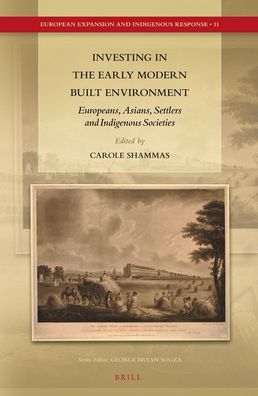 Investing in the Early Modern Built Environment: Europeans, Asians, Settlers and Indigenous Societies