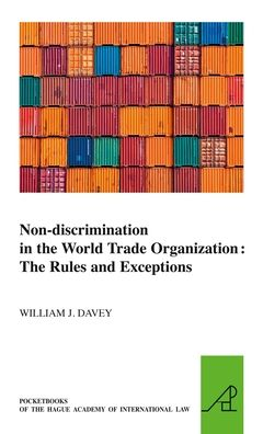 Non-Discrimination in the World Trade Organization : The Rules and Exceptions