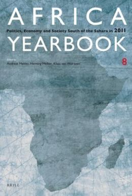 Africa Yearbook Volume 8: Politics, Economy and Society South of the Sahara in 2011