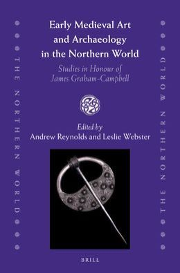 Early Medieval Art and Archaeology in the Northern World: Studies in Honour of James Graham-Campbell