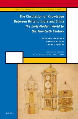 The Circulation of Knowledge Between Britain, India and China: The Early-Modern World to the Twentieth Century