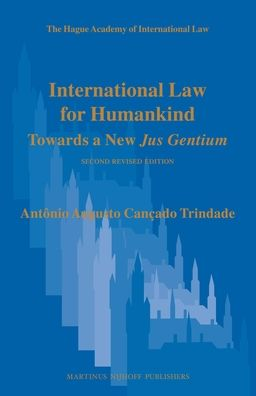 International Law for Humankind: Towards a New <i>Jus Gentium</i>. Second Revised Edition