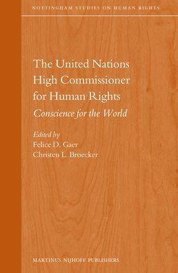 The United Nations High Commissioner for Human Rights: Conscience for the World