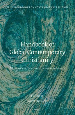 Handbook of Global Contemporary Christianity: Movements, Institutions, and Allegiance