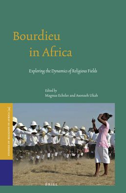 Bourdieu in Africa: Exploring the Dynamics of Religious Fields