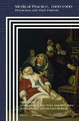 Medical Practice, 1600-1900: Physicians and Their Patients