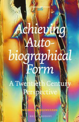 Achieving Autobiographical Form: A Twentieth Century Perspective