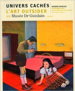 Hidden Worlds: Outsider Art: Outsider Art