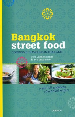 Bangkok Street Food: Cooking & Traveling in Thailand