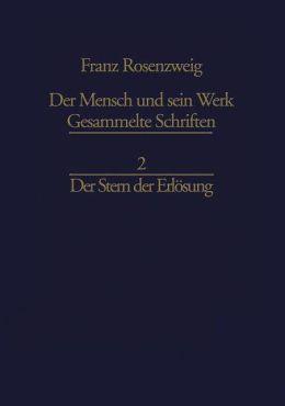 Der Stern der Erlösung: 4. Auflage im Jahre der Schöpfung 5736 mit einer Einführung von Reinhold Mayer
