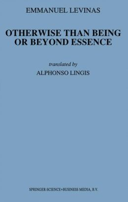 Otherwise Than Being or Beyond Essence