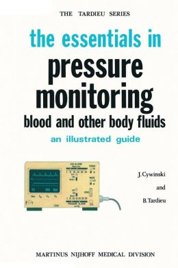 The Essentials in Pressure Monitoring: Blood and other Body Fluids